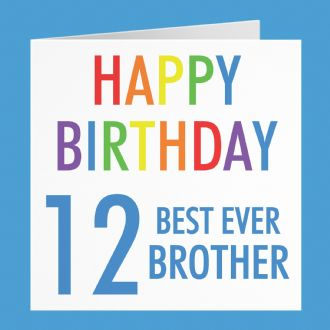 Brother 12th Birthday Card - 'Happy Birthday' - 'Best Ever Brother' - Colourful Collection